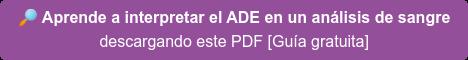 Aprende a interpretar el ADE en un análisis de sangre descargando el PDF [Guía gratuita]