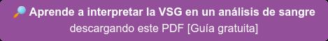 Aprende a interpretar la VSG en un análisis de sangre descargando este PDF [Guía gratuita]