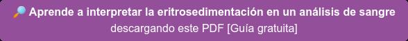 Aprende a interpretar la eritrosedimentación en un análisis de sangre descargando el PDF [Guía gratuita]